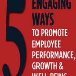Creating A Helping Organisation: 5 Engaging Ways To Promote Employee Performance, Growth & Well-Being  by Ganesh Chella