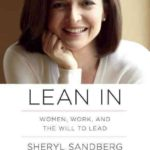 LEAN IN – Advice for women in the workplace by Sheryl Sandberg