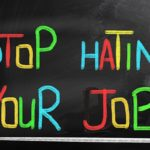 What Do You Do When You're Stuck in a Job You Hate?