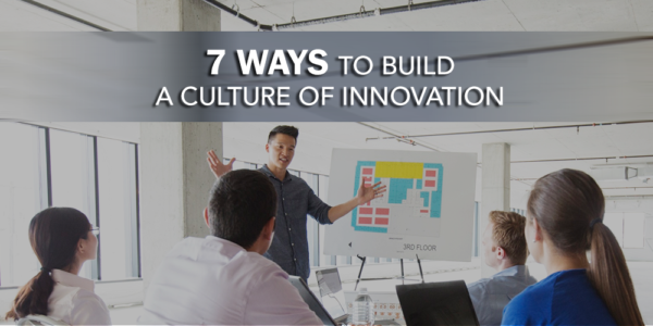 7-Ways-to-Build-a-Culture-of-Innovation