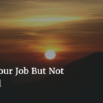 Losing Your Job But Not Your Will