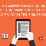 A Comprehensive Guide to Launching Your Startup Company in the Philippines [with Infographics]