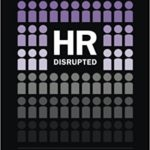 HR: Disrupted – Book Review